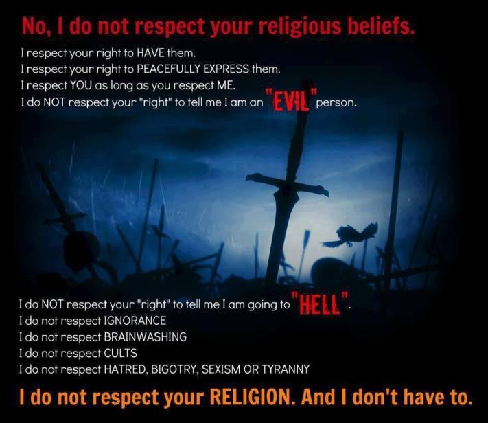 do not respect your religion