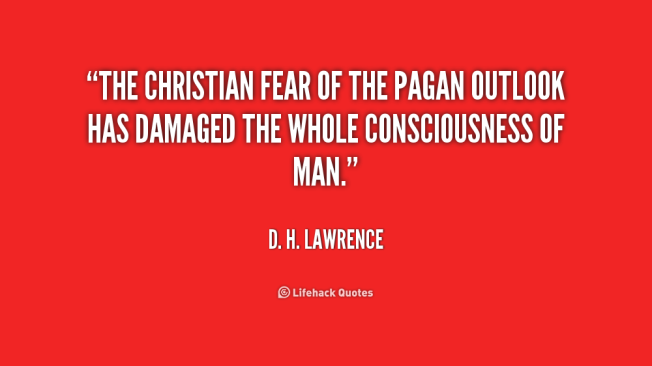 quote-d-h-lawrence-the-christian-fear-of-the-pagan-outlook-1-200229